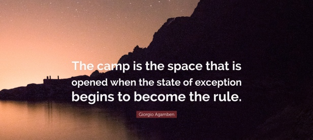 2784618-Giorgio-Agamben-Quote-The-camp-is-the-space-that-is-opened-when